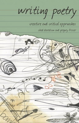 Writing Poetry: Creative and Critical Approaches - Davidson, Chad, and Fraser, Gregory