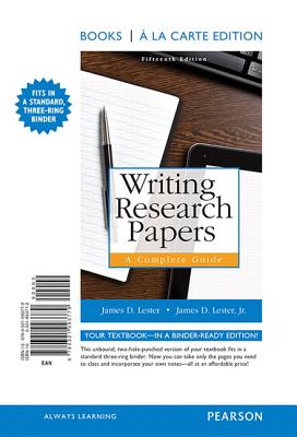 Writing Research Papers: A Complete Guide, Books a la Carte Edition - Lester, James D