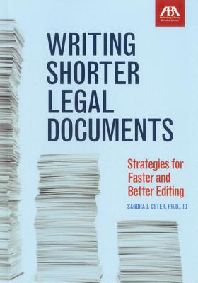 Writing Shorter Legal Documents: Strategies for Faster and Better Editing - Oster, Sandra Jean
