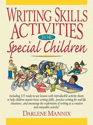 Writing Skills Activities for Special Children - Mannix, Darlene