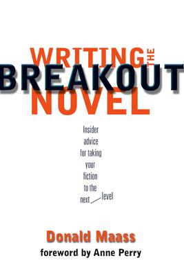 Writing the Breakout Novel - Maass, Donald