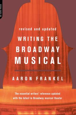 Writing the Broadway Musical - Frankel, Aaron