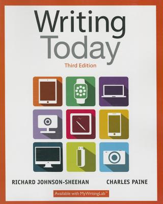 Writing Today - Johnson-Sheehan, Richard, and Paine, Charles