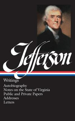 Writings - Jefferson, Thomas, and Peterson, Merrill D.