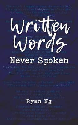 Written Words Never Spoken - Ng, Ryan