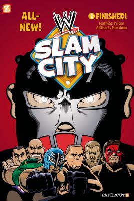 WWE Slam City #1: Finished - Triton, Mathias, and Martinez, Alitha (Artist)