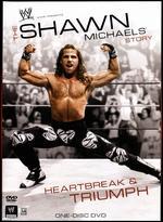 WWE: The Shawn Michaels Story - Heartbreak & Triumph -