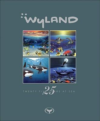 Wyland: Twenty-Five Years at Sea - Yow, John, and Wyland (Preface by)