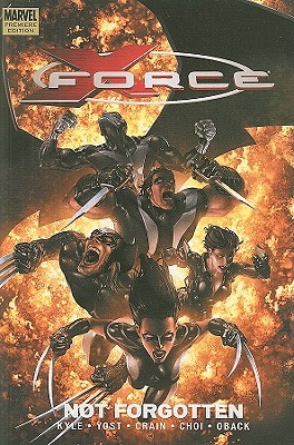 X-Force: Not Forgotten Premiere v. 3 - Kyle, Craig, and Yost, Christopher, and Crain, Clayton (Artist)