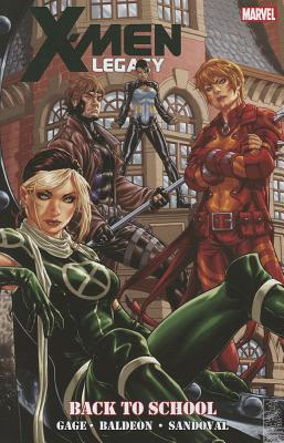 X-men Legacy: Back To School - Gage, Christos, and Baldeon, David, and Sandoval, Rafa