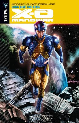 X-O Manowar Volume 12: Long Live the King - Bennett, Joe (Artist), and Torre, Robert de la (Artist), and Venditti, Robert