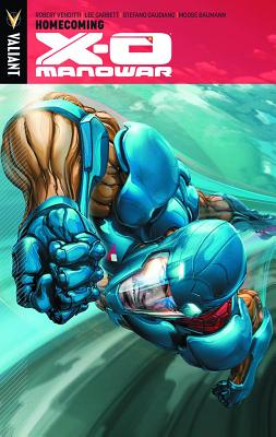 X-O Manowar Volume 4: Homecoming - Venditti, Robert, and Garbett, Lee