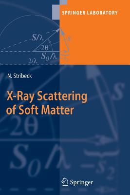 X-Ray Scattering of Soft Matter - Stribeck, Norbert