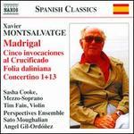 Xavier Montsalvatge: Madrigal; Cinco invocaciones al Crucificado; Folia daliniana; Concertino 1 & 13