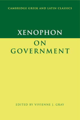 Xenophon on Government - Xenophon, and Gray, Vivienne J (Editor)