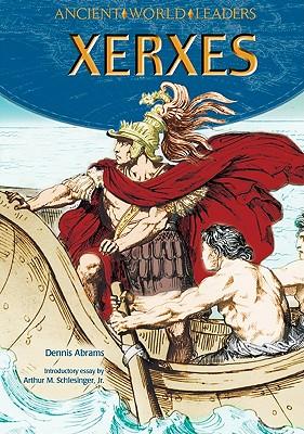 Xerxes - Abrams, Dennis, and Schlesinger, Arthur Meier, Jr. (Introduction by)