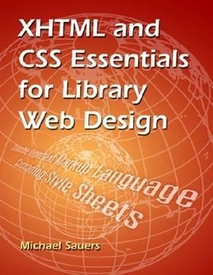 XHTML & CSS Essentials for Lib Web - Sauers, Michael