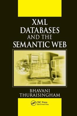 XML Databases and the Semantic Web - Thuraisingham, Bhavani