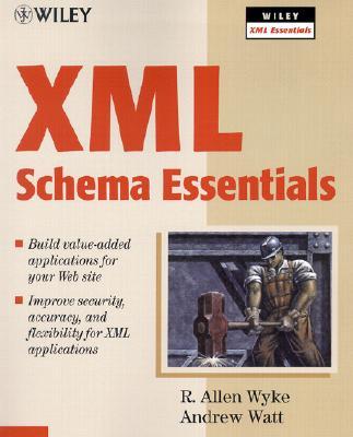 XML Schema Essentials - Wyke, R Allen, and Watt, Andrew, and Fitzgerald, Mike