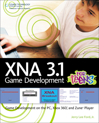Xna 3.1 Game Development for Teens - Ford, Jerry Lee, Jr., and Ford, Jr Jerry Lee
