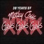 XXX: 30 Years of Girls, Girls, Girls [30th Anniversary Edition] [1 CD/1 DVD]