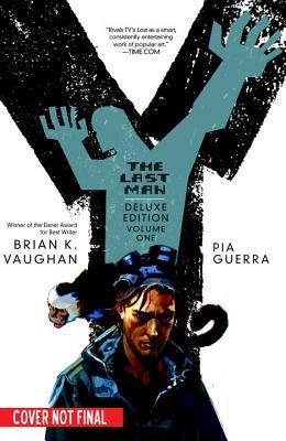 Y: The Last Man, Book One - Vaughan, Brian K, and Guerra, Pia (Illustrator), and Marzan, Jose, Jr. (Illustrator)