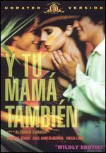 Y Tu Mama Tambien [Unrated]