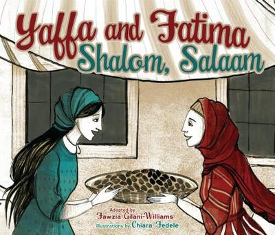 Yaffa and Fatima: Shalom, Salaam - Gilani-Williams, Fawzia