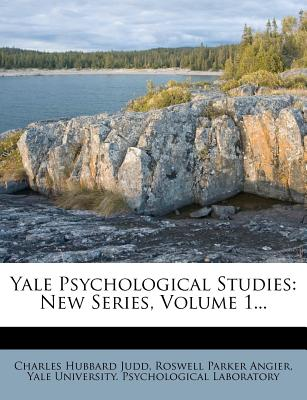 Yale Psychological Studies: New Series, Volume 1... - Judd, Charles Hubbard