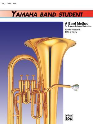 Yamaha Band Student, Bk 1: Tuba - Feldstein, Sandy, and O'Reilly, John, Professor