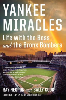 Yankee Miracles: Life with the Boss and the Bronx Bombers - Negron, Ray