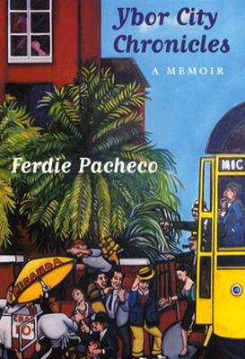 Ybor City Chronicles: A Memoir - Pacheco, Ferdie, M.D.
