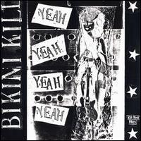 Yeah, Yeah, Yeah, Yeah - Bikini Kill / Huggy Bear