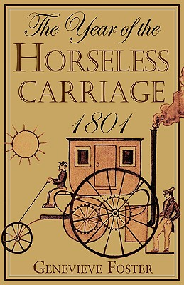 Year of the Horseless Carriage: 1801 - Foster, Genevieve, and Berg, Rea (Editor)