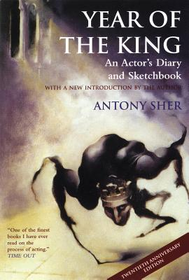 Year of the King: An Actor's Diary and Sketchbook - Sher, Antony