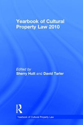 Yearbook of Cultural Property Law 2010 - Hutt, Sherry, PH.D. (Editor)