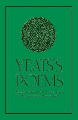 Yeats's Poems - Yeats, W. B., and Jeffares, A. Norman (Volume editor), and Gould, Warwick (Introduction by)