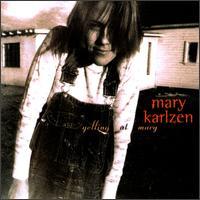 Yelling at Mary - Mary Karlzen