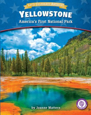 Yellowstone: America's First National Park - Mattern, Joanne