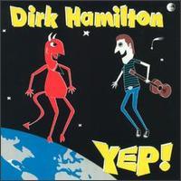Yep! - Dirk Hamilton