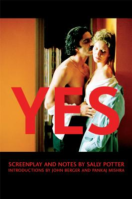 Yes: Screenplay and Notes - Potter, Sally, and Berger, John, and Porter, Sally