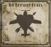 Yes, Virginia... - The Dresden Dolls