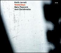 Yesterdays - Keith Jarrett/Gary Peacock/Jack DeJohnette