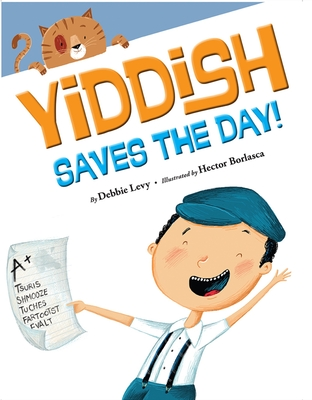 Yiddish Saves the Day! - Levy, Debbie, and Borlasca, Hector