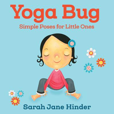 Yoga Bug: Simple Poses for Little Ones -