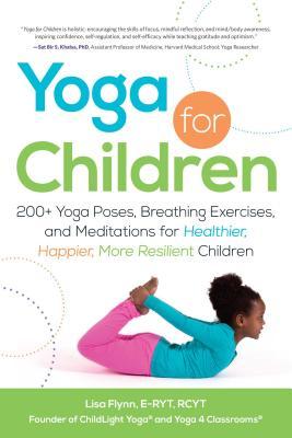 yoga for children 200 yoga poses breathing exercises