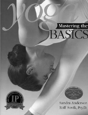Yoga: Mastering the Basics - Anderson, Sandra, Professor, and Sovik, Rolf, Psy.D.