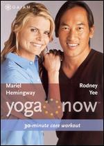 Yoga Now: Mariel Hemingway & Rodney Yee - 30-minute Core Workout