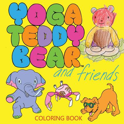 Yoga Teddy Bear and Friends: Coloring Book - Copham, K M