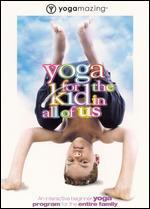 Yogamazing: Yoga For the Kid in All of Us
